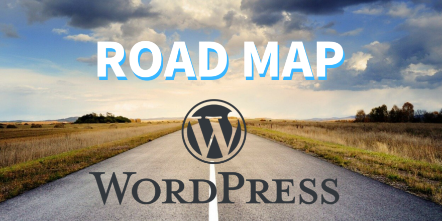 WordPressを使って稼げる公式サイト構築(ブログ構築)をするためのロードマップ